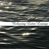 Play & Download Relaxing Latin Lounge, Vol. 2 by Various Artists | Napster