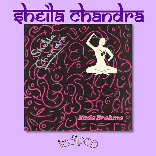 Play & Download Nada Brahma by Sheila Chandra | Napster