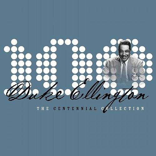 Play & Download The Centennial Collection by Duke Ellington | Napster
