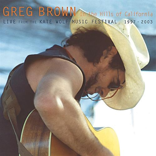 Play & Download In the Hills of California by Greg Brown | Napster