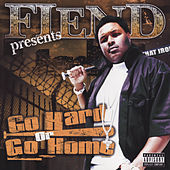 Play & Download Go Hard Or Go Home by Fiend | Napster