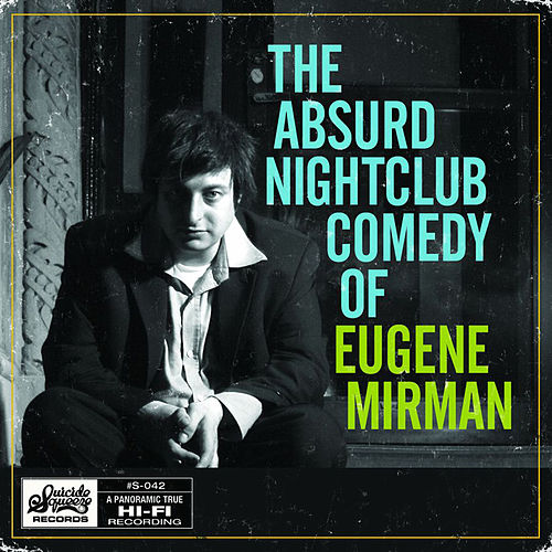 Play & Download Absurd Nightclub Comedy... by Eugene Mirman | Napster