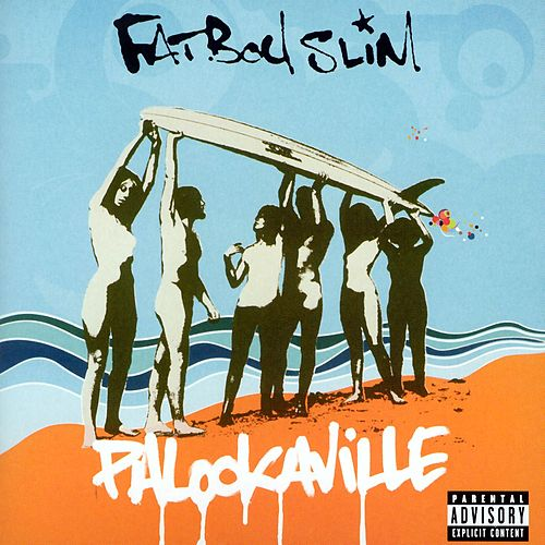 Play & Download Palookaville by Fatboy Slim | Napster