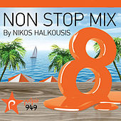 Play & Download Non Stop Mix By Nikos Halkousis Vol. 8 by Various Artists | Napster