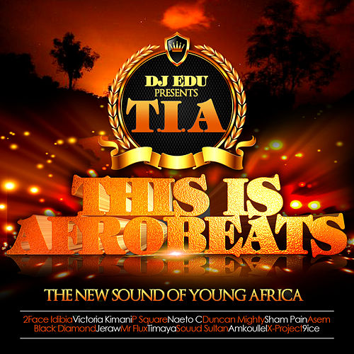T.I.A: This Is Afrobeats (Dj Edu Presents...) by Various Artists