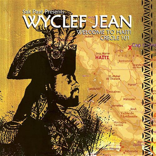 Play & Download Welcome To Haiti Creole 101 by Wyclef Jean | Napster