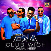 Club Wich (Feat. Kamal Heer) by DNA