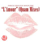 Play & Download L'amour (Quam Mixes) by Patrick Green | Napster