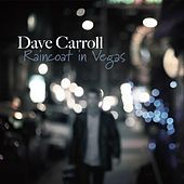 Raincoat in Vegas by Dave Carroll