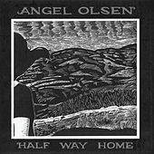 Play & Download Half Way Home by Angel Olsen | Napster