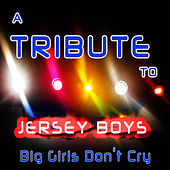A Tribute to Jersey Boys, Big Girls Don't Cry by Hit Collective