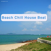 Play & Download Beach Chill House Beat by Various Artists | Napster