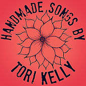 Play & Download Handmade Songs By Tori Kelly by Tori Kelly | Napster