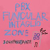 Play & Download PBX Funicular Intaglio Zone by John Frusciante | Napster