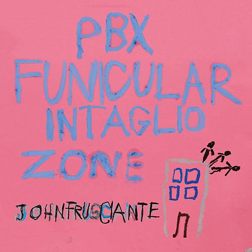 PBX Funicular Intaglio Zone by John Frusciante