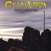 Play & Download Twelve Stories High by Extra Virgin | Napster