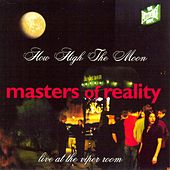 How High The Moon: Live At The Viper Room by Masters Of Reality