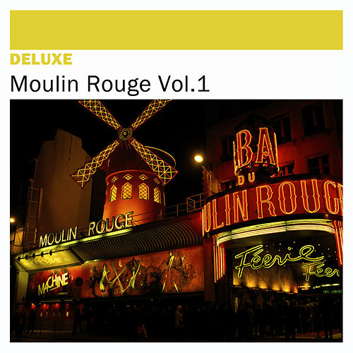 Play & Download Deluxe: Moulin Rouge, Vol. 1 by Various Artists | Napster