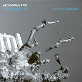 Afonso Pais Trio: Subsequencias by Afonso Pais Trio