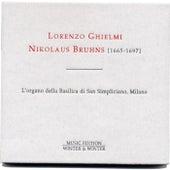 Play & Download Nikolaus Bruhns (L'organo della Basilica di San Simpliciano, Milano) by Lorenzo Ghielmi | Napster