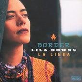 Border - La Linea von Lila Downs