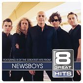 Play & Download 8 Great Hits by Newsboys | Napster