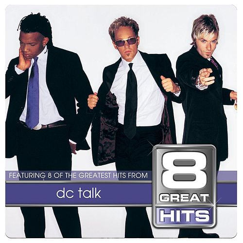 Play & Download 8 Great Hits by DC Talk | Napster