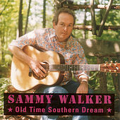 Play & Download Old Time Southern Dream by Sammy Walker | Napster