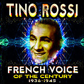 French Voice of the Century 1936-1945 by Tino Rossi