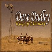 Dave Dudley - King Of Country Music Vol. 4 by Dave Dudley