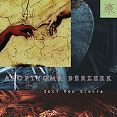 Soli Deo Gloria (Deluxe Edition) (Remastered Edition incl. 3 Bonustracks) by Apoptygma Berzerk