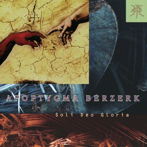 Soli Deo Gloria (Deluxe Edition) (Remastered Edition incl. 3 Bonustracks) von Apoptygma Berzerk