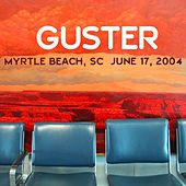 Play & Download Live 6/17/04 Myrtle Beach by Guster | Napster