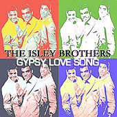 Gypsy Love Song von The Isley Brothers