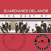 Best Of Guardianes Del Amor: Ultimate... by Guardianes Del Amor