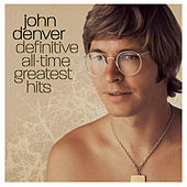 Play & Download Definitive All-Time Greatest Hits by John Denver | Napster