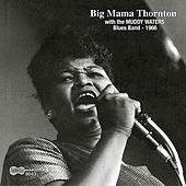 Play & Download With the Muddy Waters Blues Band 1966 by Big Mama Thornton | Napster