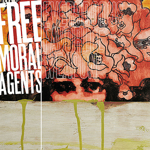 Play & Download Everybody's Favorite Weapon by Free Moral Agents | Napster
