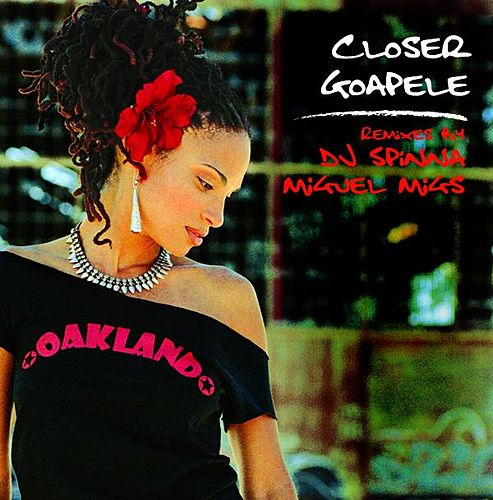 'Closer' The Remixes by Goapele