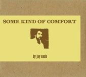 Some Kind Of Comfort von Jay Nash