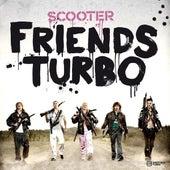 Friends Turbo von Scooter