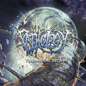 Play & Download Tyrannical Decay by The Pathology | Napster
