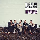 Play & Download In Wolves by This Or The Apocalypse | Napster