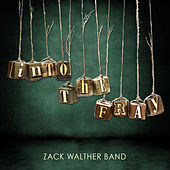 Into the Fray by Zack Walther Band
