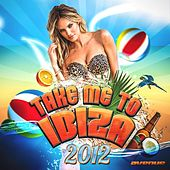 Take Me To Ibiza by Various Artists