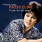Play & Download I Can See an Angel (19 Classic Songs) by Patsy Cline | Napster