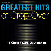 Play & Download Greatest Hits of Crop Over by Various Artists | Napster