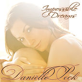 Play & Download Impossible Dreams by Danielle Peck | Napster