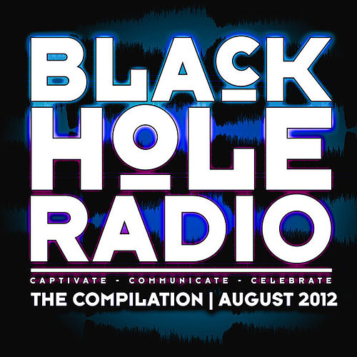 Play & Download Black Hole Radio August 2012 by Various Artists | Napster