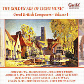 The Golden Age of Light Music: Great British Composers - Vol. 1 by Various Artists